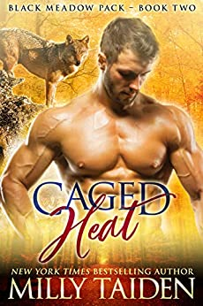 Caged Heat (Blackmeadow Pack Book 2) by [Taiden, Milly]
