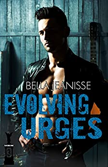 Evolving Urges (Gasoline Book 3) by [Jeanisse, Bella]