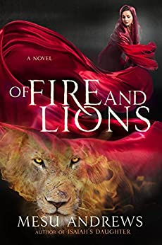 Of Fire and Lions: A Novel by [Andrews, Mesu]