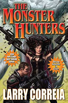 The Monster Hunters (Monster Hunters International combo volumes Book 1) by [Correia, Larry]