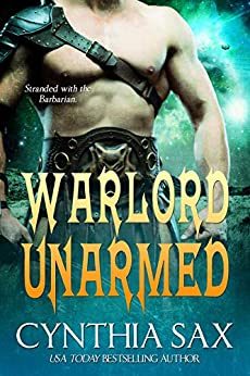 Warlord Unarmed: A SciFi Alien Romance (Chamele Barbarian Warlords Book 3) by [Sax, Cynthia]