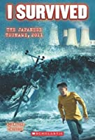 I Survived the Japanese Tsunami, 2011 (I Survived #8) by Lauren Tarshis(2013-08-27)