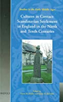 Cultures in Contact: Scandinavian Settlement in England in the Ninth and Tenth Centuries (Studies in the Early Middle Ages, 2)