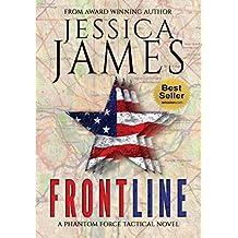 Front Line: A Domestic Spy Espionage Terrorism Thriller (Phantom Force Tactical Book 3)