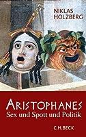 Aristophanes: Sex und Spott und Politik