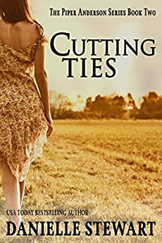 Cutting Ties (Piper Anderson Series Book 2) by [Stewart, Danielle]