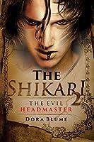 The Shikari 2: The Evil Headmaster