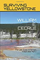 Surviving Yellowstone: The Last Great American Indian War Part I