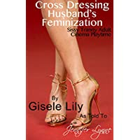 Cross Dressing Husband's Feminization: Sissy Tranny Adult Cinema Playtime (Cross Dressing Sissy Book 2) (English Edition)