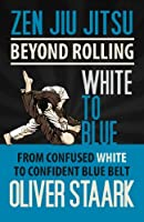 White to Blue (Zen Jiu Jitsu)
