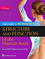Study Guide for Memmler's Structure and Function of the Human Body (Memmlers)