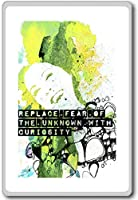 Replace Fear Of The Unknown With Curiosity - Motivational Quotes Fridge Magnet - ?????????