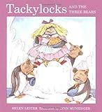 Tackylocks and the Three Bears (Tacky the Penguin)