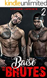 Baisé par des Brutes - Tome 2: (Nouvelle érotique GAY, Hard BDSM) (French Edition)
