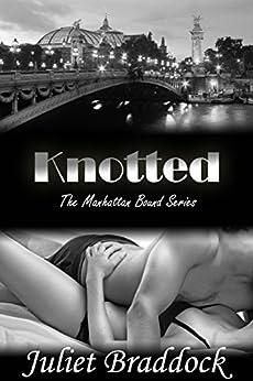 KNOTTED: The Manhattan Bound Series, Book Three by [Braddock, Juliet]