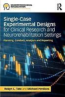 Single-Case Experimental Designs for Clinical Research and Neurorehabilitation Settings (Neuropsychological Rehabilitation: A Modular Handbook)