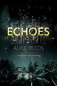 Echoes by [Reeds, Alice]