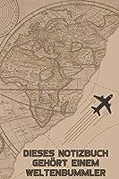 Dieses Notizbuch gehoert einem Weltenbummler: Reise-Tagebuch liniert DinA 5 fuer Reise-Notizen, Erinnerungen und Fotos Notizheft fuer Weltenbummler Notizbuch