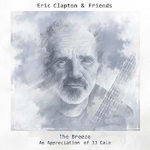 Eric Clapton & Friends: the Breeze (An Appreciatio