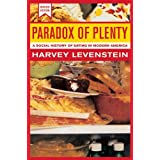 Paradox of Plenty: A Social History of Eating in Modern America (California Studies in Food and Culture)