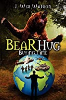 Bear Hug: Buying Time