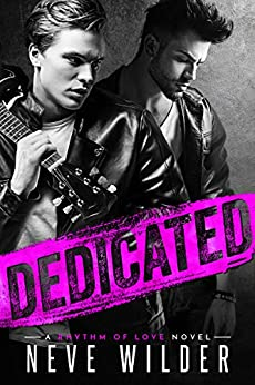 Dedicated: A Rhythm of Love Novel by [Wilder, Neve]