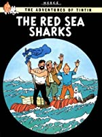 The Red Sea Sharks (The Adventures of Tintin: Original Classic)