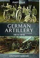German Artillery: 1914-1918 (Fact File)