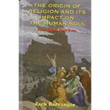 The Origin of Religion and Its Impact on the Human Soul: Past Shock Part Two