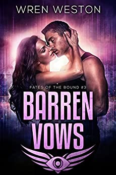 Barren Vows (Fates of the Bound Book 3) by [Weston, Wren]