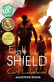 Eagle Shield (Milestone Book 1) by [Lakeland, Carl]