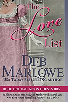 The Love List (Half Moon House Book 1) by [Marlowe, Deb]