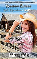 The Courage to Love (Wild Meadows Ranch)