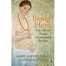 Being Here: The Life of Paula Modersohn-Becker