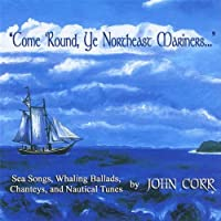 Come 'round Ye Northeast Mariners