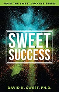 Sweet Success: Break Free from What's Holding You Back (Sweet Success Series) (English Edition)