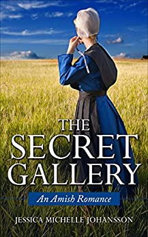 The Secret Gallery: An Amish Romance by [Johansson, Jessica Michelle]