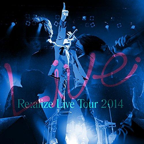 Re:alize Live Tour 2014 (初回限定盤...