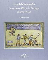 Vita del colonnello Francesco Alfani da Perugia (1563-1635)