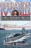Operation Ivy Bells: A Mac McDowell Mission