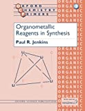 Organometallic Reagents in Synthesis (Oxford Chemistry Primers)