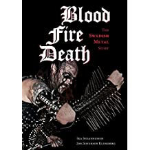 Blood, fire, death: The Swedish Metal Story