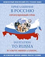 Invitation to Russia - Priglashenie v Rossiyu: The Missed Lesson.Textbook for In