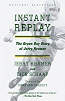 Instant Replay: The Green Bay Diary of Jerry Kramer