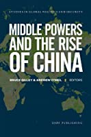Middle Powers and the Rise of China (Studies in Global Politics and Security)