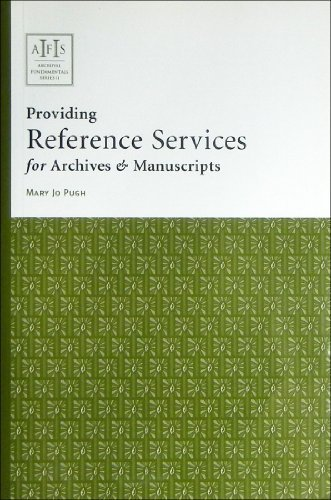 Download Providing Reference Services for Archives & Manuscripts (Archival Fundamentals Series) 1931666121