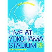 LIVE AT YOKOHAMA STADIUM -10th Anniversary-[Blu-ra...