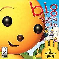 Big Time Olie (The World of William Joyce)