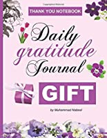 Daily Gratitude Journal Gift – Thank You Notebook: The 3 Minute Gratitude Journal to Track Happiness to Bring Positivity in your Life (Nabeel Journals and Notebooks)