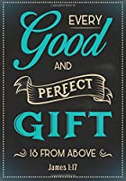 Every Good Gift and Perfect Gift: James 1:17